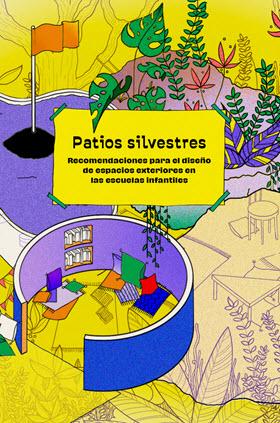 Guía 'Patios silvestres. Recomendaciones para el diseño de espacios exteriores en escuelas infantiles'