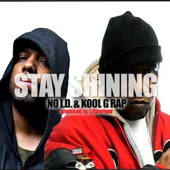 Kool G Rap and No I D - Stay Shinin'