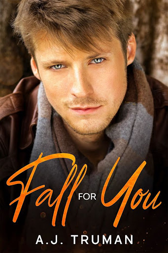 Fall for you   A.J. Truman