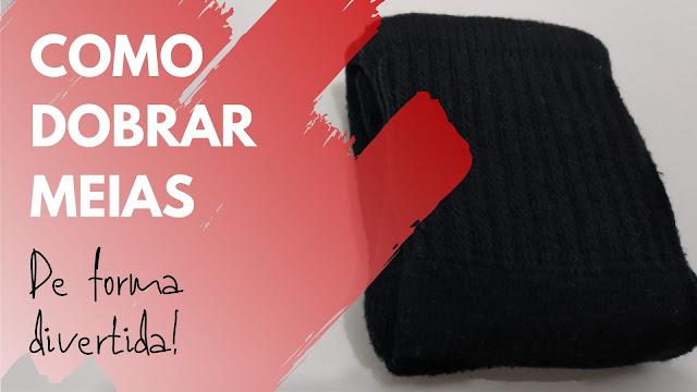 Como dobrar meias de forma divertida?