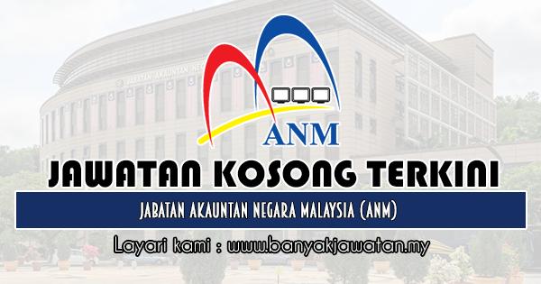 Jawatan Kosong Kerajaan 2020 di Jabatan Akauntan Negara Malaysia (ANM)