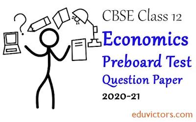 CBSE Class 12 - Economics Preboard Question Paper (2020-21)(#class12Economics)(#cbse)(#eduvictors)