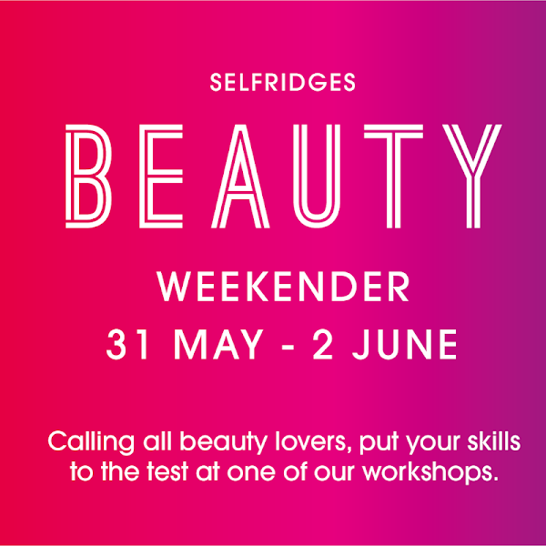 THE SELFRIDGES TRAFFORD BIG BEAUTY WEEKENDER