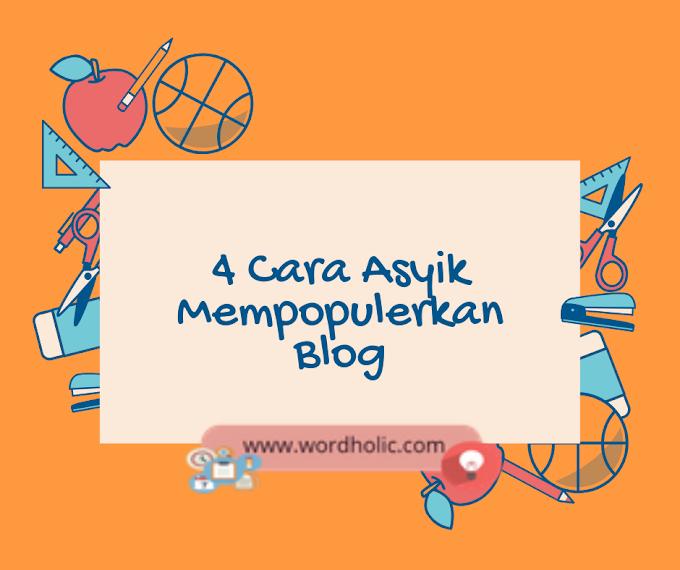 4 Cara Asyik Mempopulerkan Blog