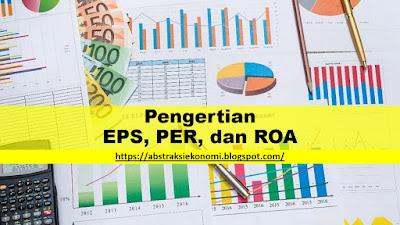 Pengertian EPS, PER, dan ROA
