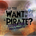 So You Want to Be a Pirate? Lesson 2: Pirate Etiquette