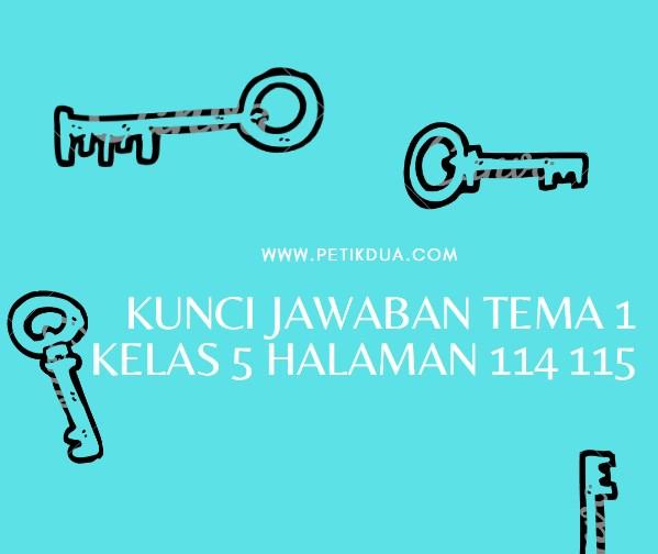 Kunci Jawaban Tema 1 Kelas 5 Halaman 114 115