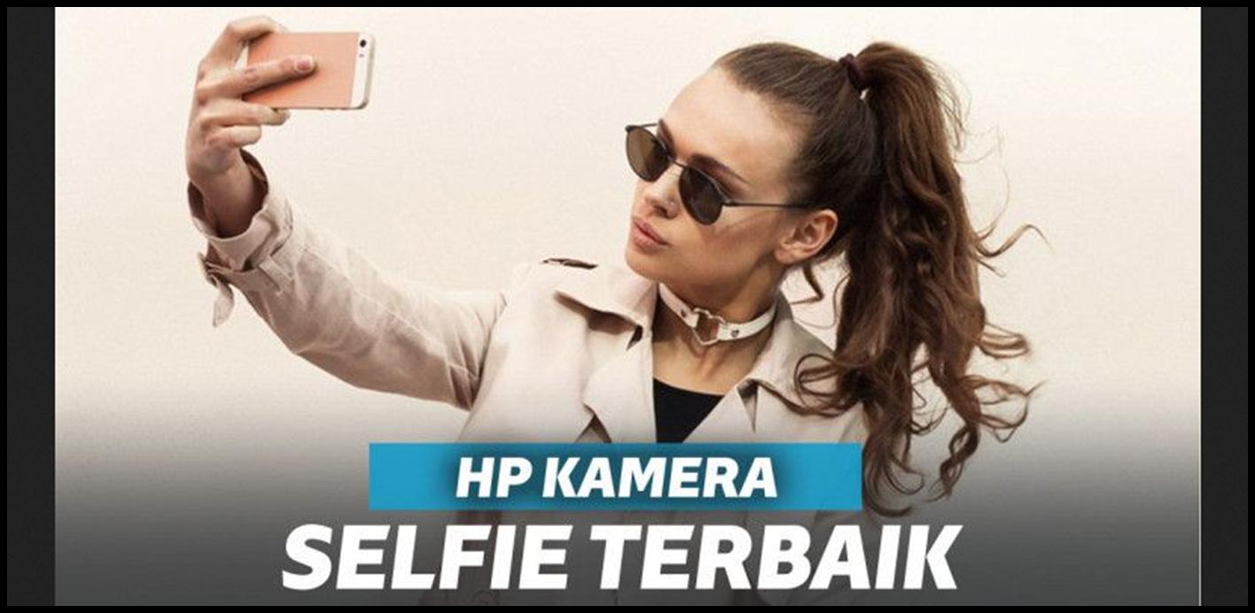 hp yang kameranya bagus untuk selfie