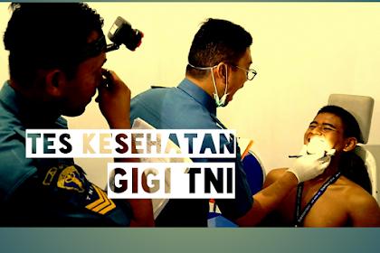 5 Tips 100% Lolos Tes Kesehatan Gigi TNI Sebelum Mendaftar