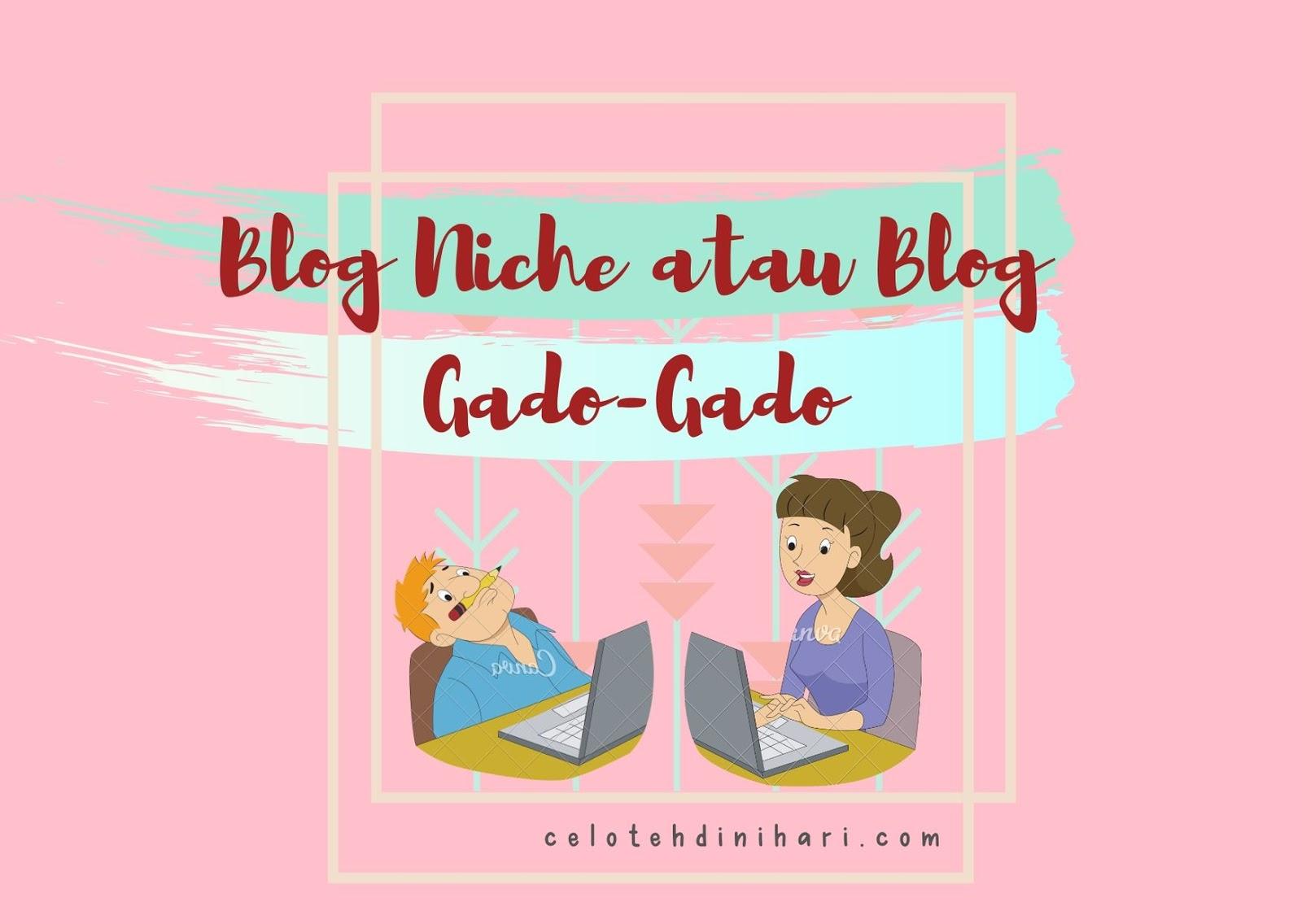 Blog Niche Atau Blog Gado-Gado