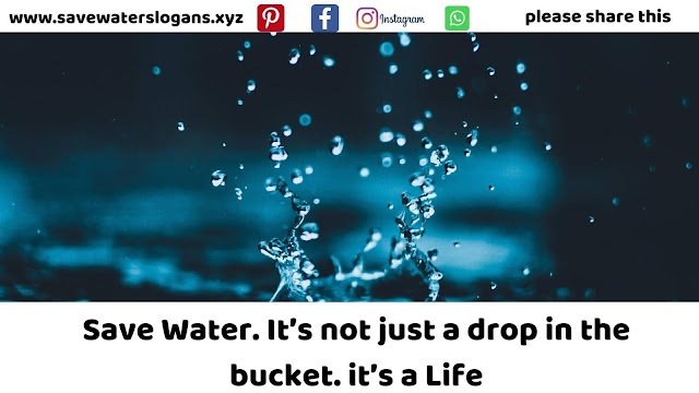 Save Water Slogans : 250 + Water Conservation Slogans