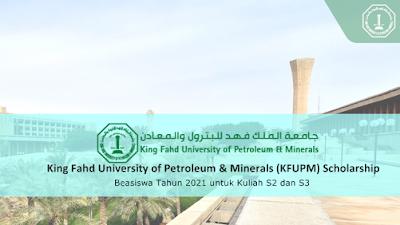 Beasiswa King Fahd University of Petroleum and Minerals (KFUPM) Kuliah S2 – S3 FULL Scholarship