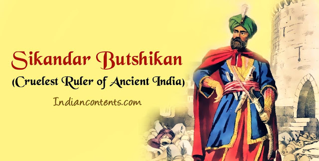 Sikandar Shah Miri also known as Sikandar Butshikan and Sikandar Iconoclast, was the sixth sultan of Shah Miri dynasty.