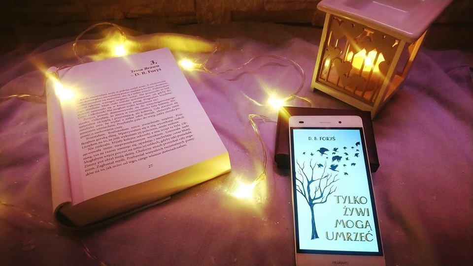 D. B. Foryś - Tylko Żywi Mogą Umrzeć - Wydawnictwo e-bookowo - RECENZJA PREMIEROWA - Patronat