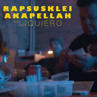Single: Rapsusklei feat. Akapellah - Soy Lo Que Quiero [2018] (España)