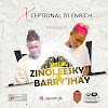 [MIXTAPE] Dj Enrich - Best Zinoleesky & Barry Jhay Mixtape