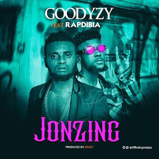 Music: Goodyzy ft RapDibia - Jonzing
