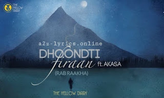 DHOONDTI FIRAAN LYRICS | MEANING | AKASA