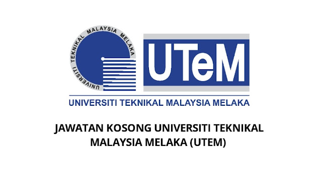 Jawatan Kosong Universiti Teknikal Malaysia Melaka 2021 (UTEM)