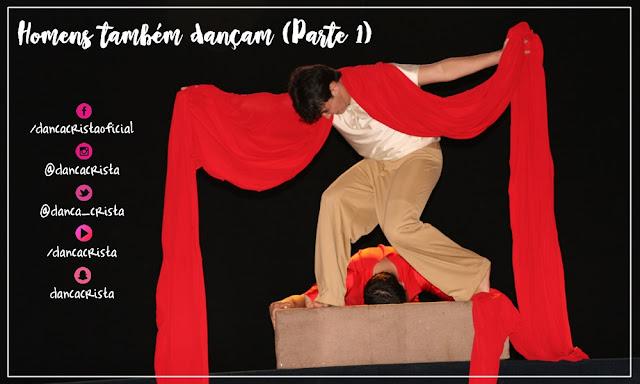 Homens Também Dançam, homens no ministério de dança, figurino para homens, dança cristã, Milene Oliveira