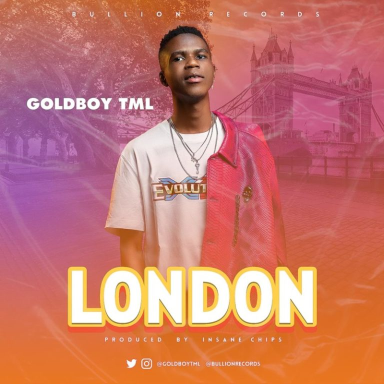 "Goldboy TML – ""London"" #Arewapublisize"