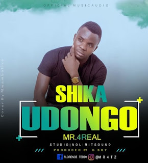 Audio| Mr. 4Real - Shika Udongo| Download Mp3