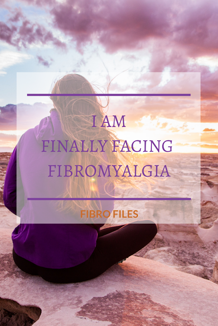 I am Finally Facing Fibromyalgia