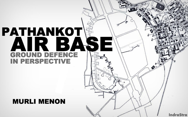 FEATURED | Pathankot : Air Base Ground Defence in Perspective