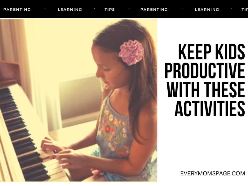Keep Kids Productive with These Activities