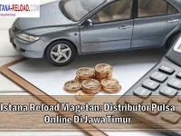 Istana Reload Magetan: Distributor Pulsa Online Di Jawa Timur