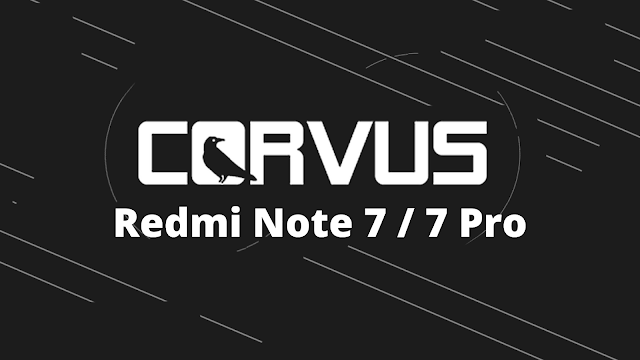 Corvus 7 Rom For Redmi Note 7 / 7 Pro