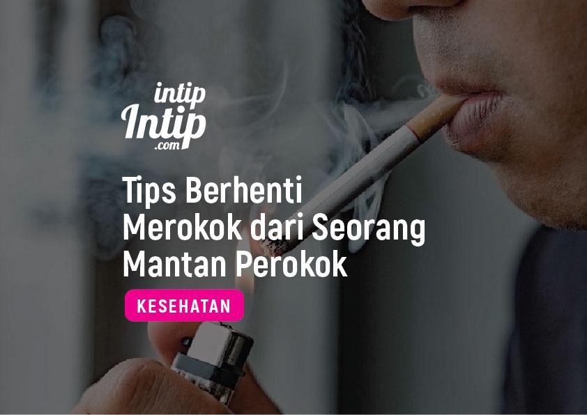 Tips Berhenti Merokok dari Mantan Perokok