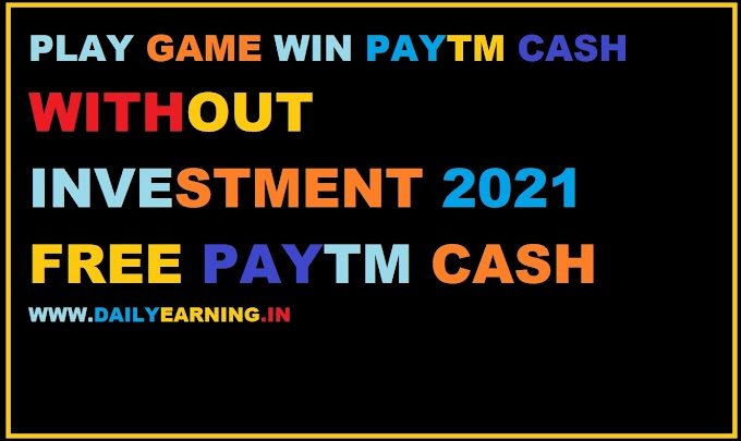 Self earning app Paytm cash without investment 2021