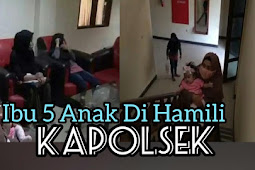 Ibu 5 Anak Dihamili Kapolsek