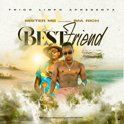 BAIXAR MP3 || Mister MB - Best Friend (feat. Ima Rich) [Prod. Silindro Darkroom] || 2020