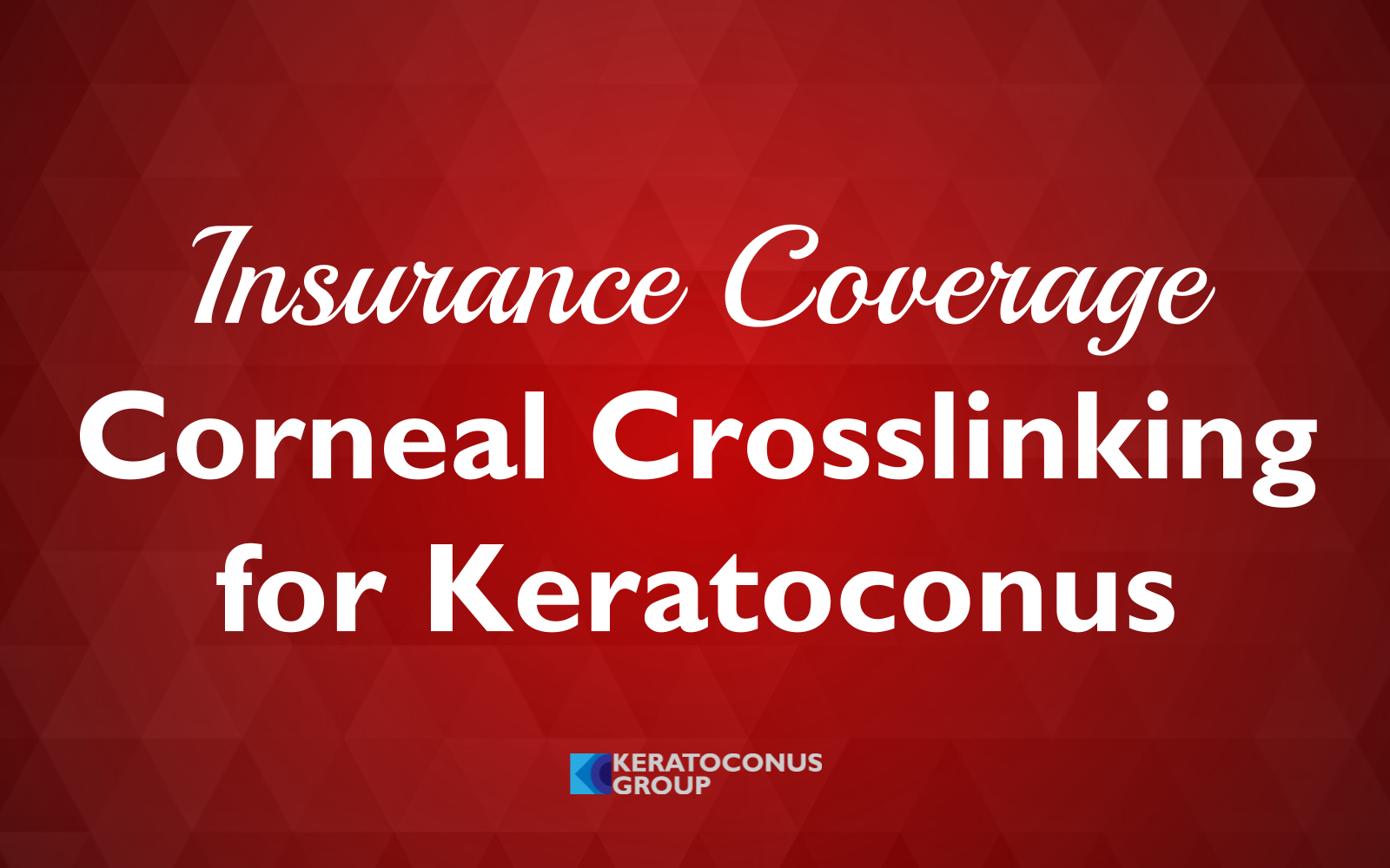 Corneal Crosslinking Insurance Coverage in the United States August 2018