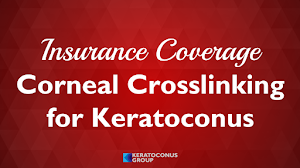 Insurance Coverage for Corneal Collagen Crosslinking (August 2018)