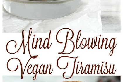 Mind Blowing Vegan Tiramisu