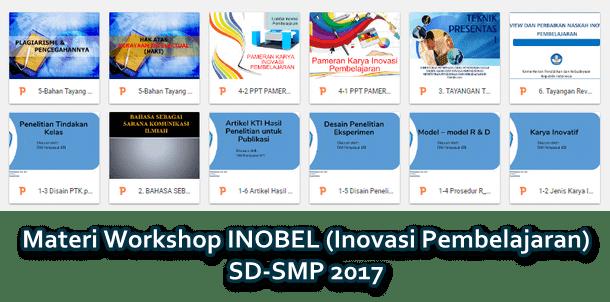 Materi Workshop INOBEL (Inovasi Pembelajaran) SD-SMP 2017