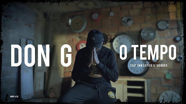 Don G - O Tempo (Feat. Van Sophie & Ivandro) (Rap) baixar nova musica descarregar agora 2019 mp3