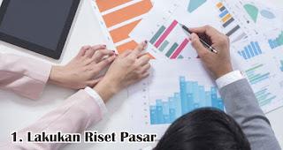 Lakukan Riset Pasar merupakan salah satu tips yang efisien dan efektif untuk memasarkan produk baru