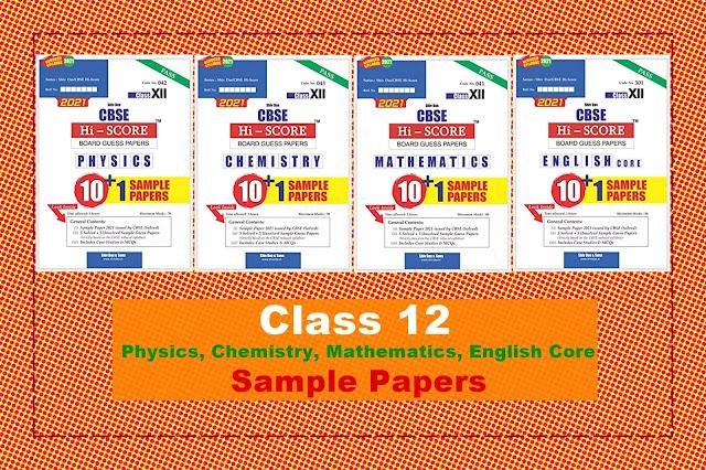 [PDF] CBSE 2021 Pattern HI SCORE Board Sample Papers for Class 12 Physics, Chemistry, Mathematics, English Core