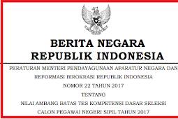 Permenpan RB No 22 [Tahun] 2017 (Tentang) Nilai AMBANG BATAS TES Kompetensi Dasar Seleksi CPNS [Tahun] 2017