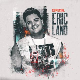 Eric Land - CD - Especial - Agosto - 2021