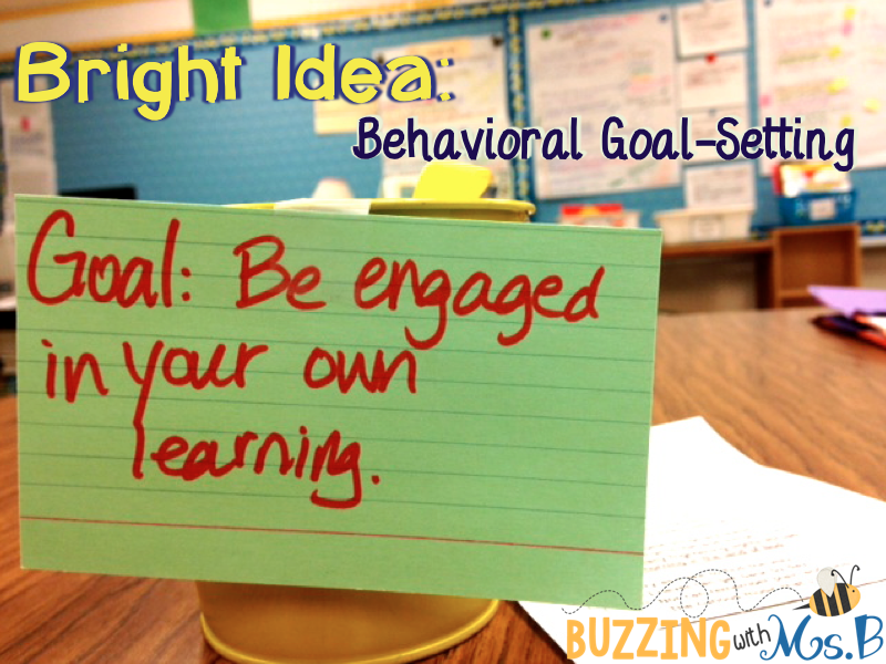 http://buzzingwithmsb.blogspot.com/2014/05/bright-idea-behavioral-goal-setting.html