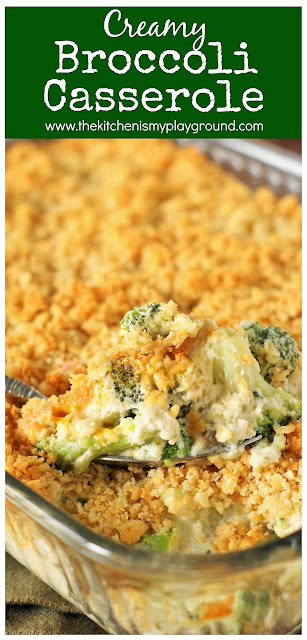 Creamy Broccoli Casserole ~ With its cheesy broccoli goodness and buttered cracker crumb topping, what's not to love?  It's a perfect side for the holidays or any day!  www.thekitchenismyplayground.com