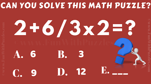 Can you solve this Math Puzzle? 2 + 6/3x2 = ?