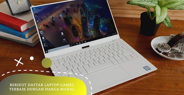 Berikut Daftar Laptop Games Terbaik Dengan Harga Mahal