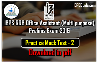 IBPS RRB Office Assistant (Multi purpose) Prelims 2016 All India Free Mock Test- 2 - Download in PDF