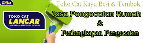 Toko Cat Kayu Besi, Toko Cat Tembok, Jasa Pengecatan Rumah dan Perlengkapan Pengecatan